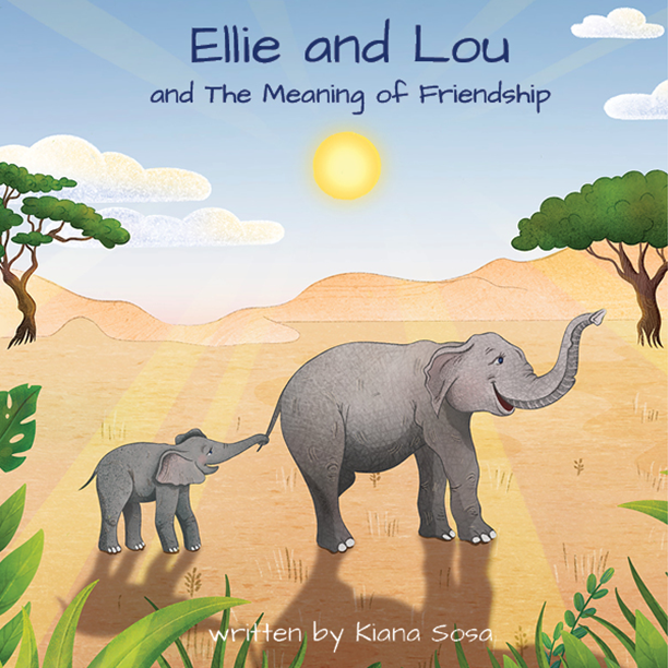 Ellie and Lou and The Meaning of Friendship by Kiana Sosa